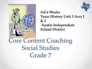 Core Content  Coaching Social Studies  Grade  7