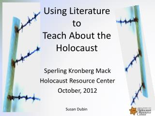 Using Literature  to Teach About the Holocaust