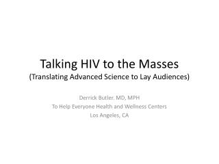 Talking HIV to the Masses (Translating Advanced Science to Lay Audiences)