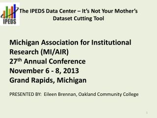 The IPEDS Data Center – It's Not Your  Mother's  Dataset  Cutting Tool