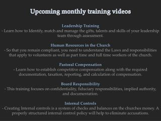 Upcoming monthly training videos