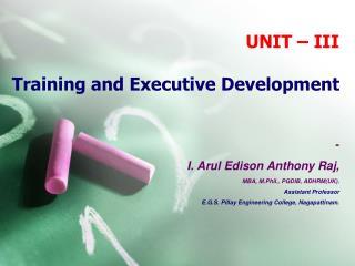 UNIT – III Training and Executive Development