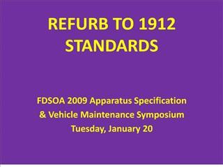 refurb to 1912 standards