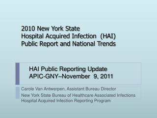 2010 New York State  Hospital Acquired Infection  (HAI)  Public Report and  National Trends