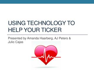 Using Technology to help your Ticker