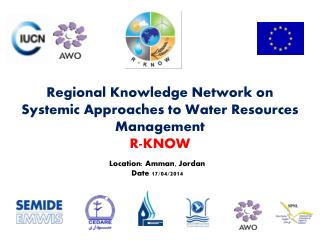 Regional Knowledge Network on Systemic Approaches to Water Resources  Management R-KNOW