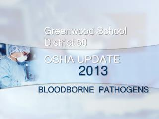 Greenwood School  District 50 OSHA UPDATE