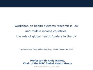 Workshop on health  s ystems  r esearch in low and middle income countries:  the role of global health funders in the U