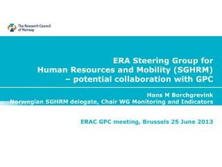 ERA  Steering Group for  Human  Resources and  Mobility  (SGHRM)  –  potential collaboration with  GPC