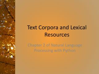 Text Corpora and Lexical Resources