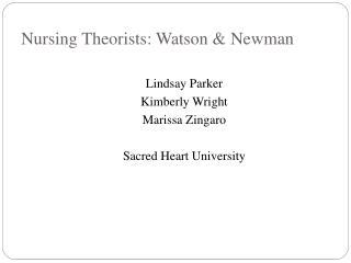 Nursing Theorists: Watson & Newman