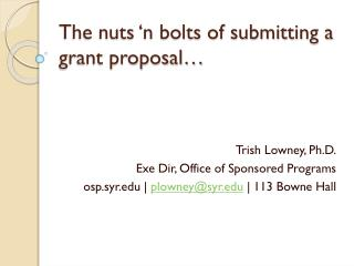 The nuts 'n bolts of submitting a grant proposal…