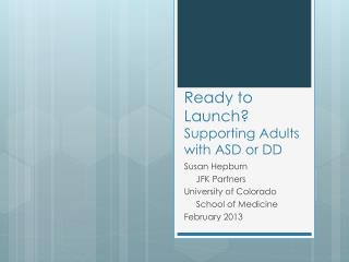 Ready to Launch?   Supporting Adults with ASD or DD