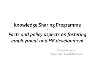Knowledge Sharing  Programme * Facts and policy aspects  on fostering employment and HR development
