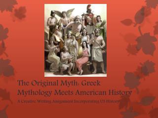 The Original Myth: Greek Mythology Meets American History