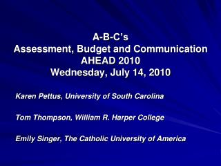 A-B-C's  Assessment, Budget and Communication AHEAD  2010 Wednesday,  July  14, 2010