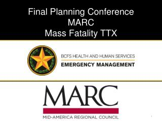 Final Planning Conference MARC Mass Fatality TTX