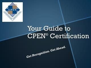 Your Guide to CPEN �  Certification