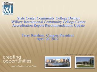 State Center Community College District Willow International Community College Center Accreditation Report Recommendati