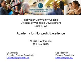 Tidewater Community College Division of Workforce Development Suffolk, VA Academy for Nonprofit Excellence NCWE Confere