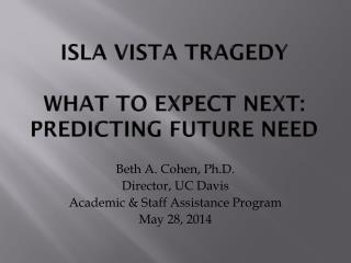 Isla Vista Tragedy What to Expect Next: Predicting Future Need