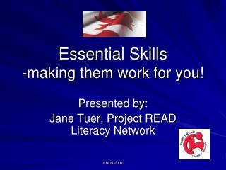 Essential Skills -making them work for you!
