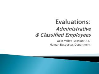 Evaluations: A dministrative  & Classified Employees