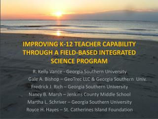 IMPROVING K-12 TEACHER CAPABILITY THROUGH A FIELD-BASED INTEGRATED SCIENCE PROGRAM