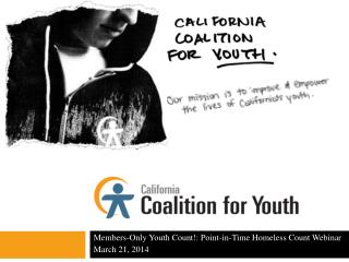 Members-Only Youth Count!: Point-in-Time Homeless Count Webinar March 21, 2014