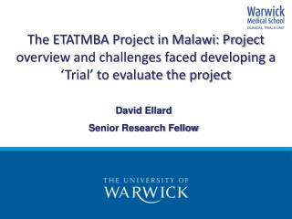 The ETATMBA Project in Malawi: Project overview and challenges faced developing a �Trial� to evaluate the project