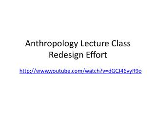 Anthropology Lecture Class Redesign Effort