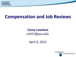 Compensation and Job  Reviews Carey Lovelace cml27@psu.edu April 9, 2013
