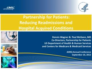 Partnership for Patients:  Reducing Readmissions and  Hospital  Acquired  Conditions