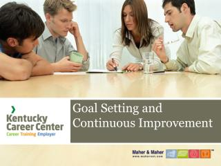 Goal Setting and Continuous Improvement