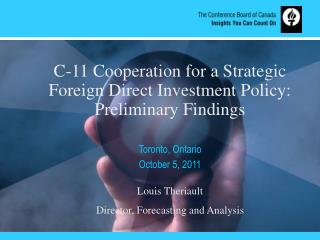 C-11 Cooperation for a Strategic Foreign Direct Investment Policy: Preliminary Findings Toronto,  Ontario October 5, 20