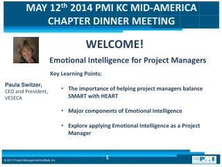 MAY 12 th 2014 PMI  KC MID-AMERICA CHAPTER DINNER MEETING