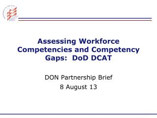 Assessing Workforce Competencies and Competency Gaps:  DoD DCAT