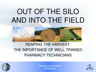 OUT OF THE SILO AND INTO THE FIELD