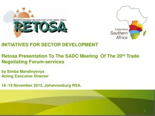 RETOSA and its  Mandate in regional tourism Global Best practices/Trends Southern Africa's Market Share of Global Touri