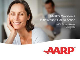 AARP's Workforce Initiatives: A Call to Action