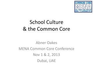 School Culture & the Common Core