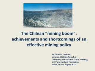 "The Chilean ""mining boom"": achievements and shortcomings of an effective mining policy"