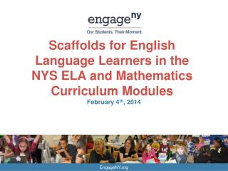 Scaffolds for English Language Learners in the  NYS ELA and Mathematics Curriculum Modules