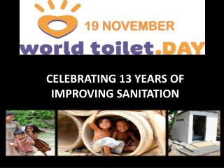 Celebrating  13 years  of improving sanitation