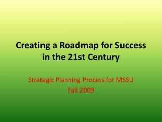 Creating a Roadmap for Success in the 21st Century