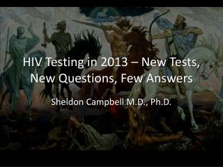 HIV Testing in 2013 � New Tests, New Questions, Few Answers