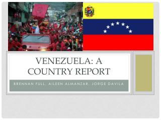 Venezuela: A country report