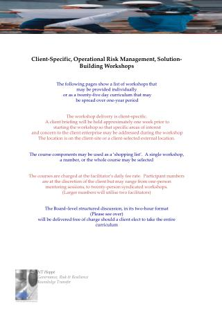 Client-Specific, Operational Risk  Management, Solution-Building Workshops The following  pages show  a list of worksho
