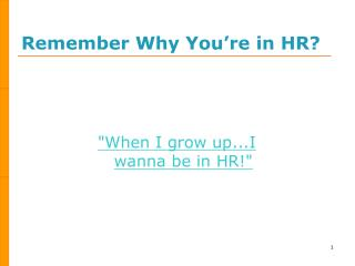 Remember Why You're in HR?