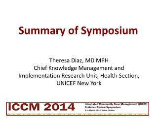 Theresa Diaz, MD MPH Chief Knowledge Management and Implementation Research Unit, Health Section, UNICEF New York